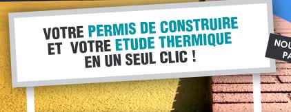 Votre permis de construire et votre étude thermique en un seul clic !