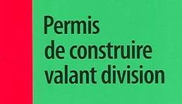 PERMIS DE CONSTRUIRE VALANT DIVISION